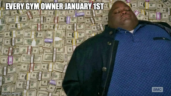 every-gym-owner-on-january-1st-meme