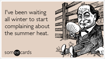 winter-summer-hot-complain-seasonal-ecards-someecards