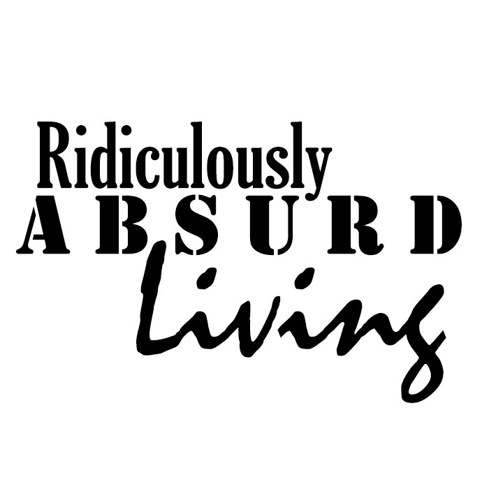 RidiculouslyAbsurdLiving