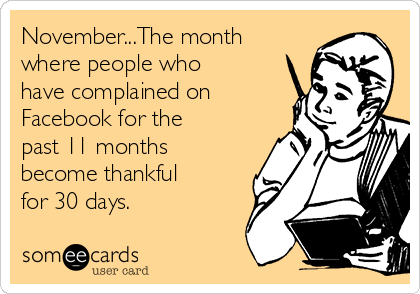 novemberthe-month-where-people-who-have-complained-on-facebook-for-the-past-11-months-become-thankful-for-30-days-4277f